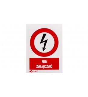 Tabliczka ostrzegawcza /NIE ZAŁĄCZAĆ 52X74/ 3EZA/Q1/F